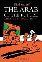 cover: The Arab of the Future: A Childhood in the Middle East, 1978-1984