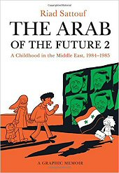 cover: The Arab of the Future 2 - A Childhood in the Middle East, 1984-1985