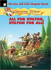 cover: Geronimo Stilton - All for Stilton and Stilton for All!