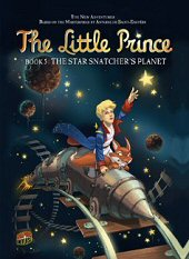 cover: The Little Prince - The Star Snatcher's Planet