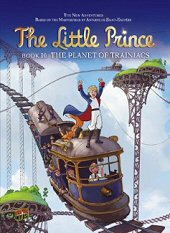cover: The Little Prince - The Planet of Trainiacs