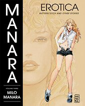 cover: Manara Erotica Volume Three: Butterscotch and Other Stories