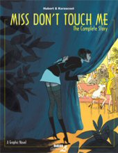 cover: Miss Don't Touch Me - The Complete Story