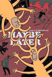 cover: Maybe Later by Dupuy and Berberian