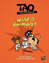 cover: Tao, the Little Samurai - Wild Animals!